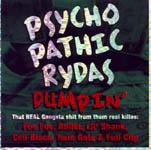 Psychopathic Rydas Dumpin!